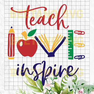 Teach love insprie Files For Cricut, SVG, DXF, EPS, PNG Instant Download