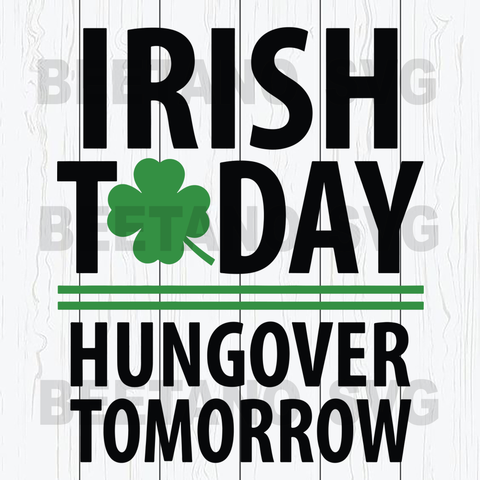 Irish today patrick day Cutting Files For Cricut, SVG, DXF, EPS, PNG Instant Download