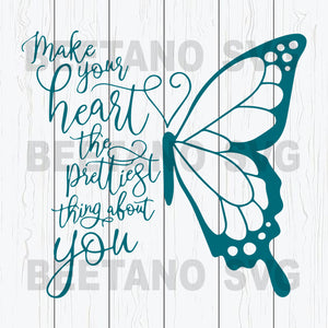 Butterfly Make Your Heart The Prettiest Thing About You