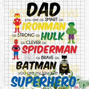 Dad Ironman Hulk Spiderman