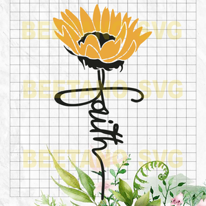 Sunflower Faith Svg Files, Sunflower Quotes Cutting Files, Sunflower Faith Svg, Faith Svg Files