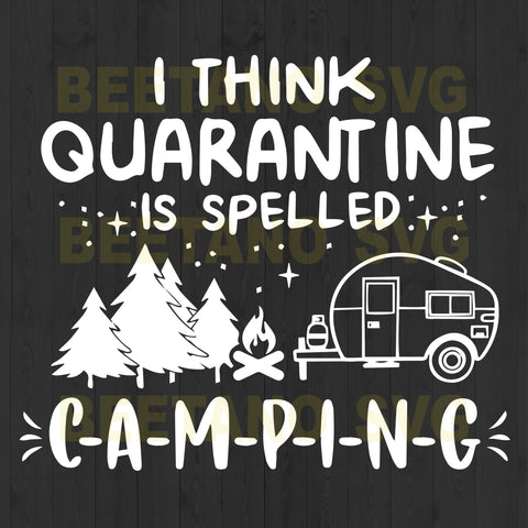 I Think Quarantine Is Sleeped Camping