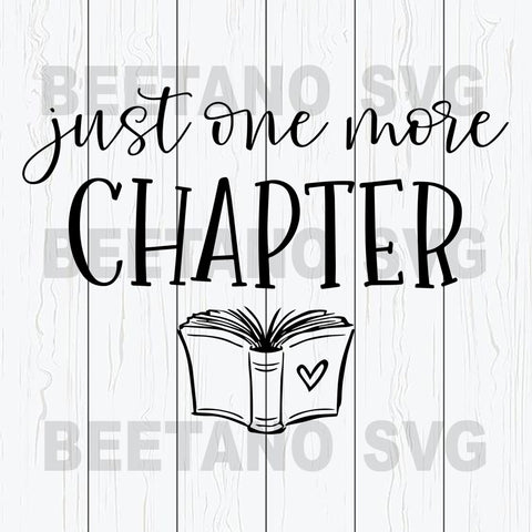 Just One More Chapter Svg, Reading Svg, Just One More Chapter Svg Files