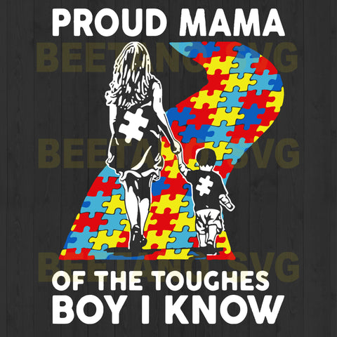 Proud Mama Of The Touches Boy I Know Svg Files For Instant Download