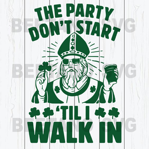 The party don't start vector Cutting Files For Cricut, SVG, DXF, EPS, PNG Instant Download
