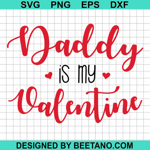 Daddy Is My Valentine 2021