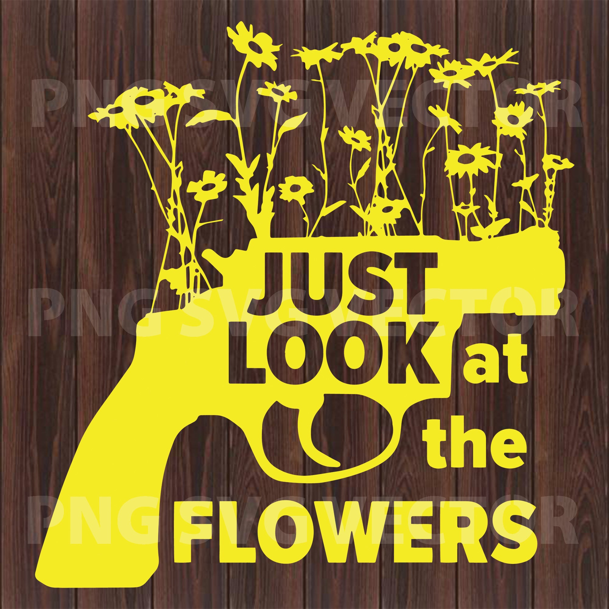 Just look at the flowers Gun Svg, Gun Svg, Gun Vector, Gun Cutting Files For Cricut, SVG, DXF, EPS, PNG Instant Download