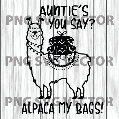 Aunties's you say Alpaca my bags Unicorn Svg