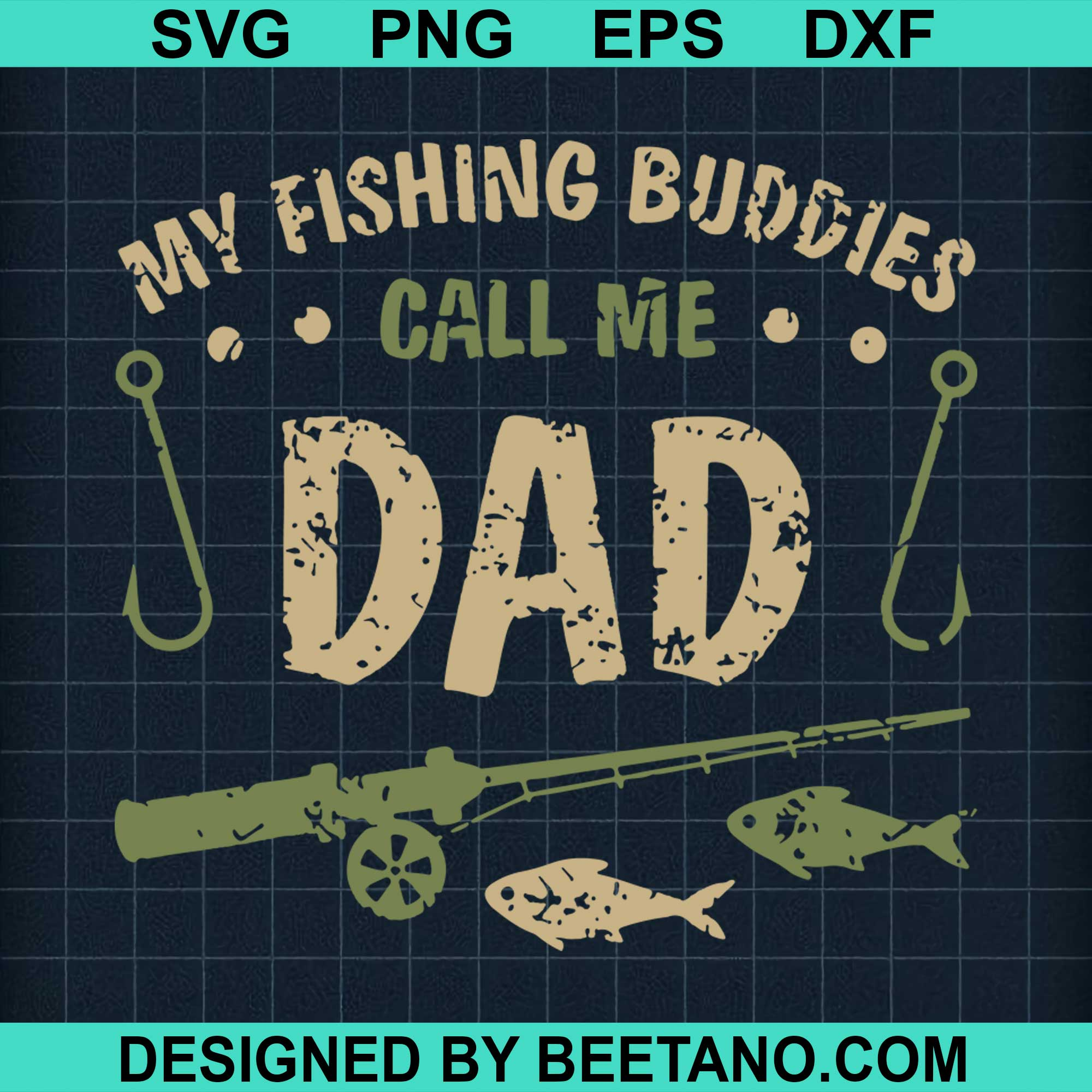 Download My Fishing Buddies Call Me Dad 2020 Svg Cut File For Cricut Silhouette