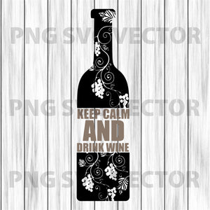 Keep Calm And Drink Wine Svg, Keep Calm And Drink Wine Vector, Keep Calm And Drink Wine Cutting Files For Cricut, SVG, DXF, EPS, PNG Instant Download
