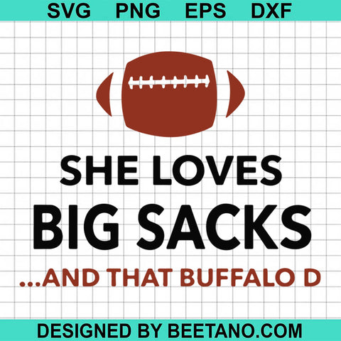 She Loves Big Sacks And That Buffalo D 2020