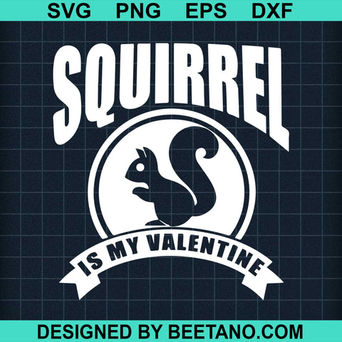 Squirrel Is My Valentine