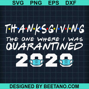 Thanksgiving Day 2020 The One Where I Was Quarantined