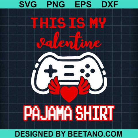 This Is My Valentine Pajama Shirt