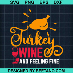 Turkey Wine And Feeling Fine