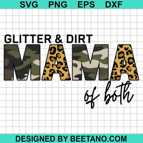 Glitter and dirt mom of both
