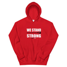 Load image into Gallery viewer, Stand Strong Hoodie