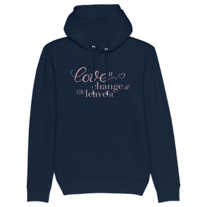 Love It, Change It Or Leave It Hoodie