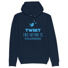 Laden Sie das Bild in den Galerie-Viewer, Tweet Like No One Is Following Hoodie