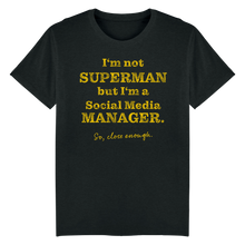 Laden Sie das Bild in den Galerie-Viewer, I'm not Superman but... Shirt