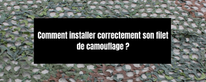 Comment accrocher correctement un filet de camouflage ?