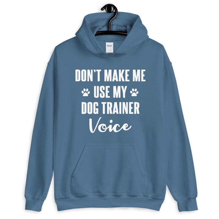 DON'T MAKE ME USE Unisex Hoodie