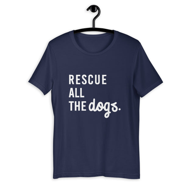 Rescue All The Dogs Unisex T-Shirt