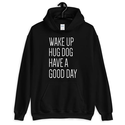 WAKE UP HUG DOG Unisex Hoodie