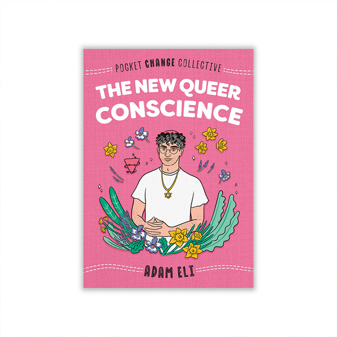 Pocket Change Collective: The New Queer Conscience