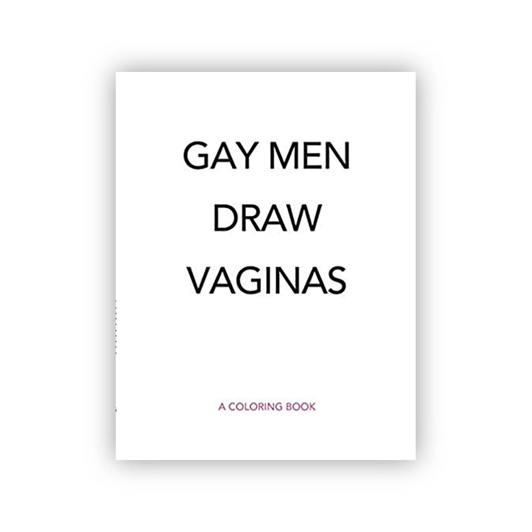 Gay Men Draw Vaginas - Coloring Book