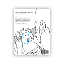 Load image into Gallery viewer, Gay Men Draw Vaginas - Coloring Book