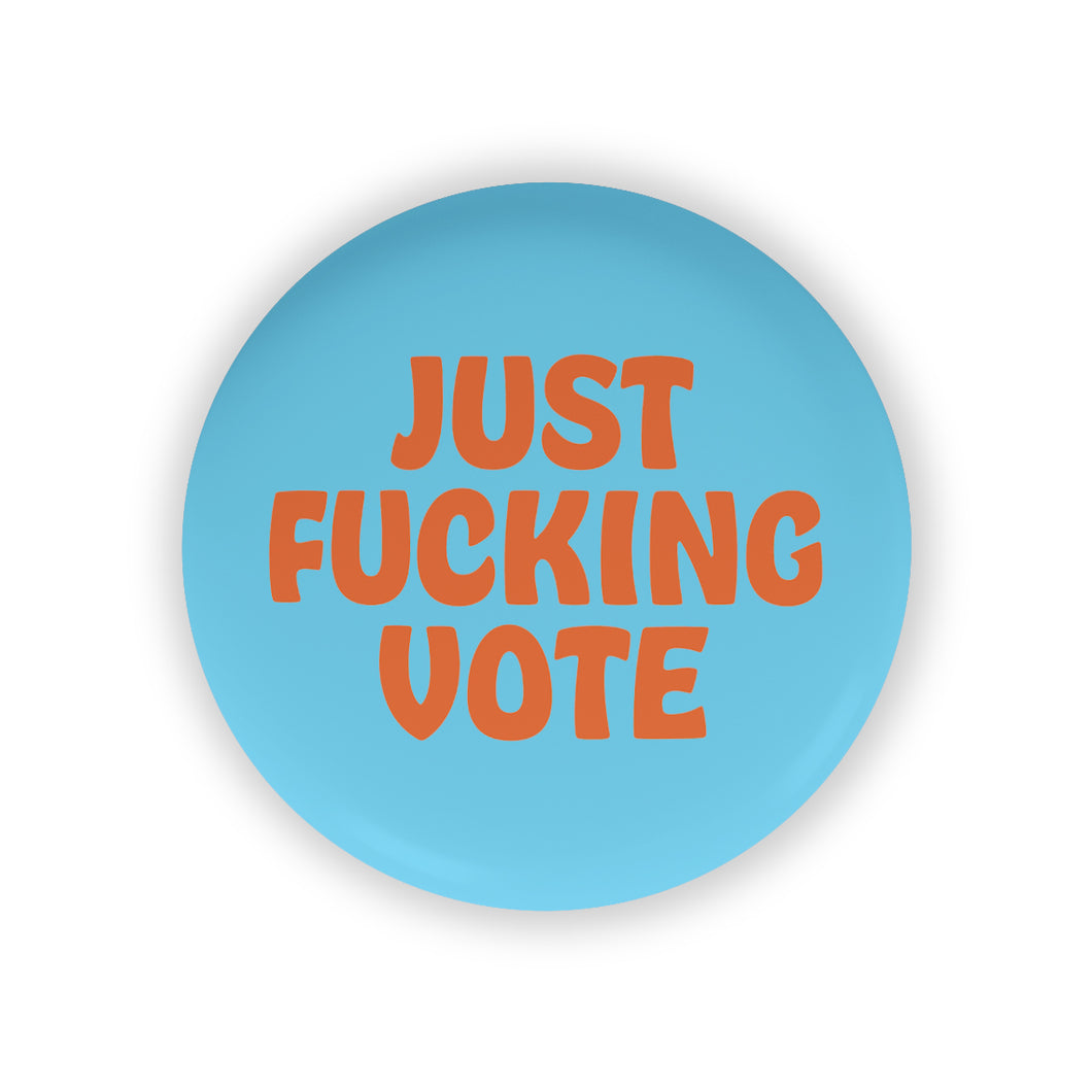 Just Fucking Vote