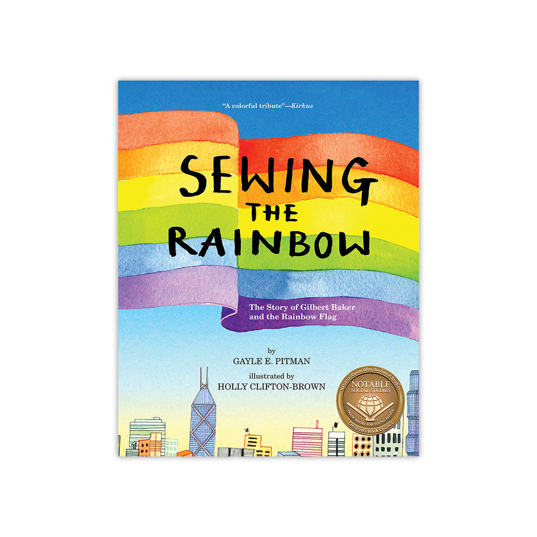 Sewing the Rainbow: The Story About Gilbert Baker
