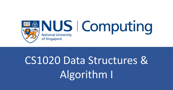 NUS CS notes(self-made) : CS1020 Data Structures & Algorithm I