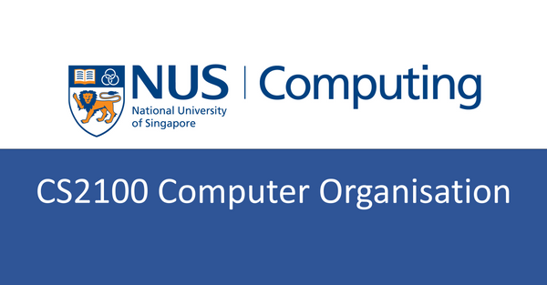 NUS CS notes(self-made) : CS2100 Computer Organisation