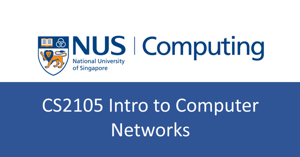 NUS CS notes(self-made) : CS2105 Intro to Computer Networks