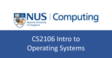 NUS CS notes(self-made) : CS2106 Intro to Operating Systems