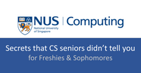 NUS CS: Secrets/ Advice that CS seniors didn't tell you ( for Freshies & Sophomores ) **click in**