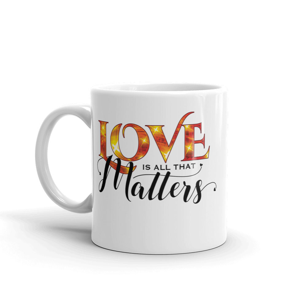 Love is all that Matters Mug