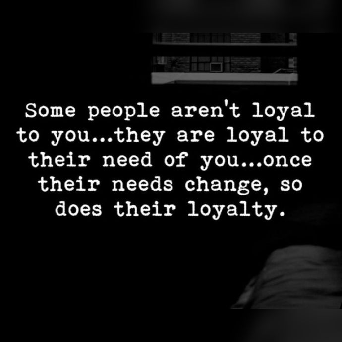 Some People Aren't Loyal ⚡️