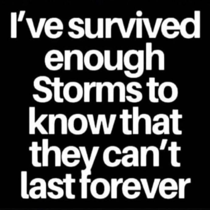 Survived Enough Storms ⚡️