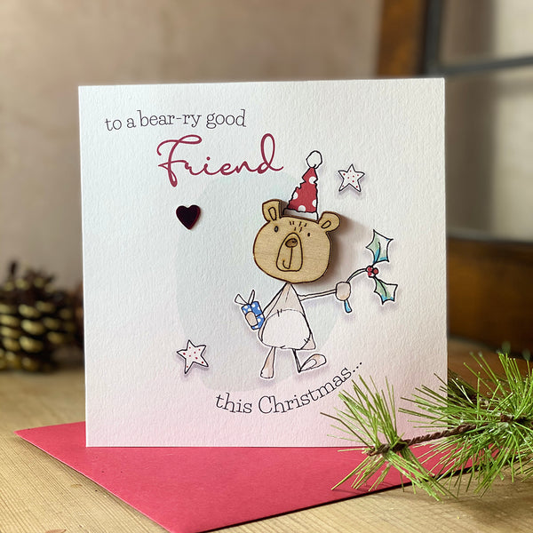 To a bear-ry good Friend this Christmas x
