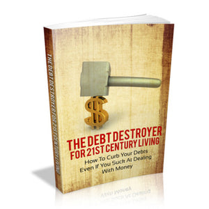 The Debt Destroyer for the 21st Century