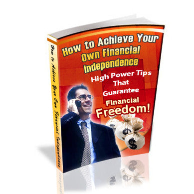 How To Achieve Your Own Finacial Independence