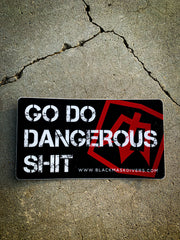 BMD GO DO DANGEROUS SHIT Sticker