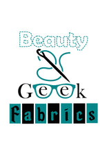 Beauty & Geek Fabrics