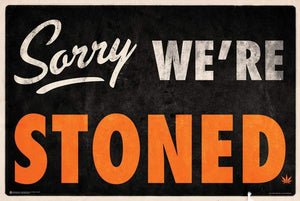 Poster: Sorry We're Stoned