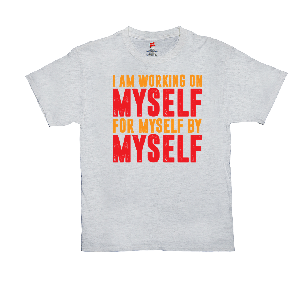 I'm working on myself, for myself, by myself - Unisex T-Shirts - GN - motivational, self-help, success