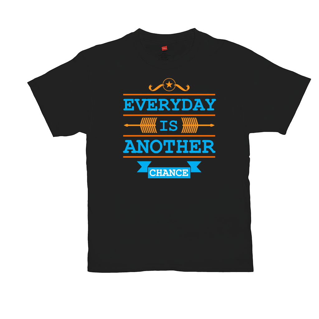 "Unisex T-Shirts - GN - ""Everyday Is Another Chance"" - motivational, self-help, success"
