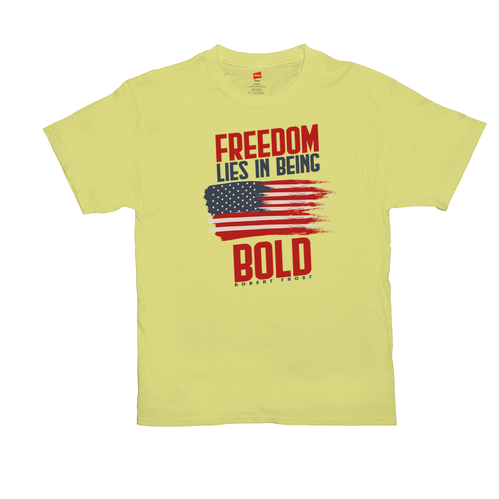 Freedom Lies In Being Bold - Unisex T-Shirts - GN - patriotic, inspirational, Robert Frost